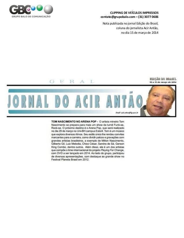 CLIPPING DE VEÍCULOS IMPRESSOS contato@grupobalo.com – (31) 3077 0606 Nota publicada no jornal Edição do Brasil, coluna do...