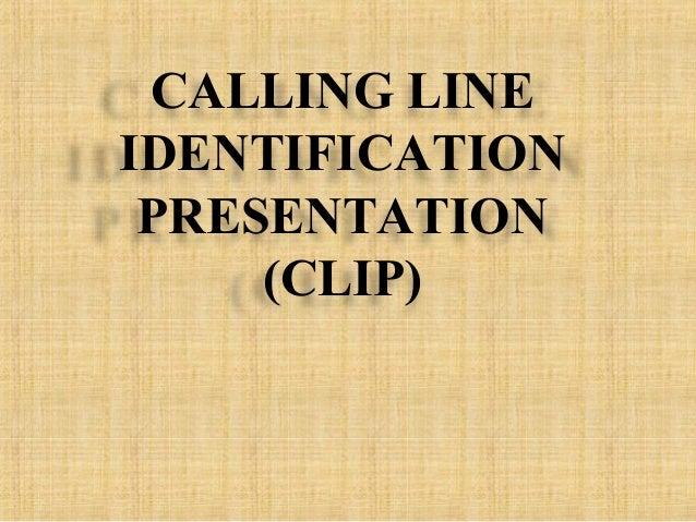 CALLING LINE IDENTIFICATION PRESENTATION (CLIP)