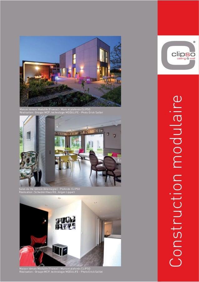 Construction modulaire  Maison témoin Modulife (France) - Murs et plafonds CLIPSO  Réalisation : Groupe MCP, technologie M...