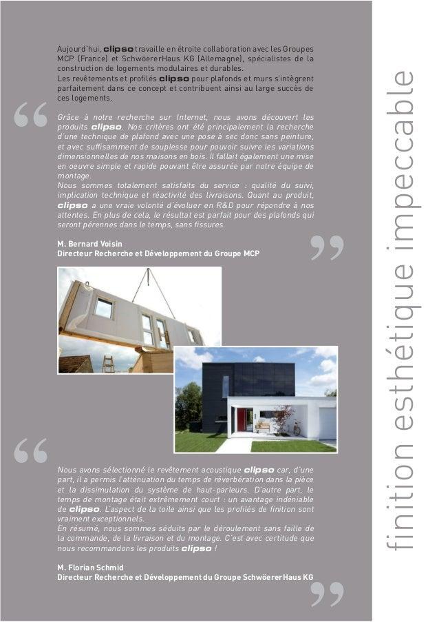 finition esthétique impeccable    Aujourd'hui, clipso travaille en étroite collaboration avec les Groupes  MCP (France) et...