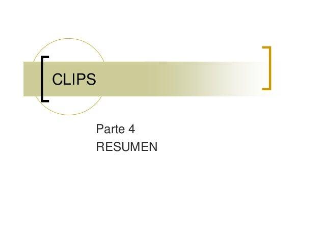 CLIPSParte 4RESUMEN