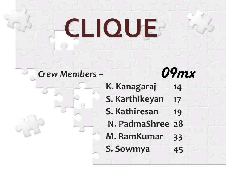 CLIQUE<br />09mx<br />Crew Members ~<br />K. Kanagaraj 14<br />S. Karthikeyan17<br />S. Kathiresan19<br /> ...