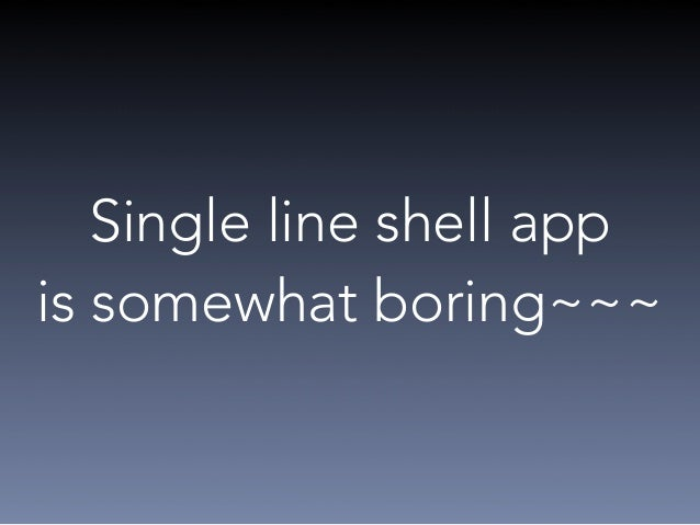 Let's make interactive shell app  using REPL  • REPL stands for read–eval–print loop  • REPL can simply be a loop  !  whil...