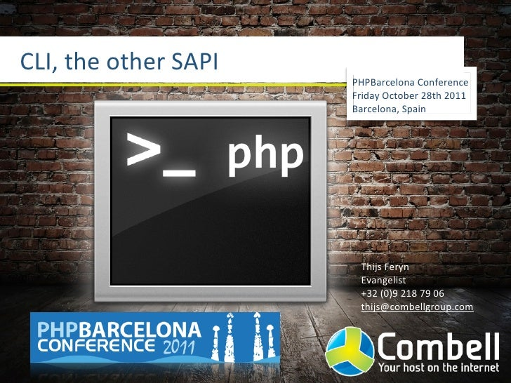 CLI,	  the	  other	  SAPI                                     PHPBarcelona	  Conference                                   ...
