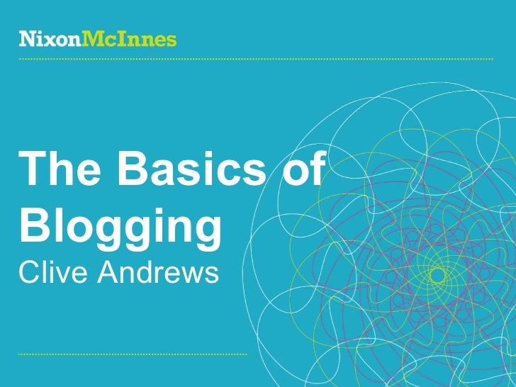 The Basics of Blogging  Clive Andrews