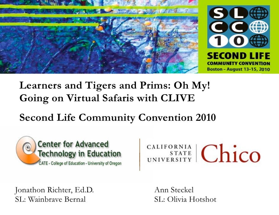 Learners and Tigers and Prims: Oh My!  Going on Virtual Safaris with CLIVE  Second Life Community Convention 2010     Jona...