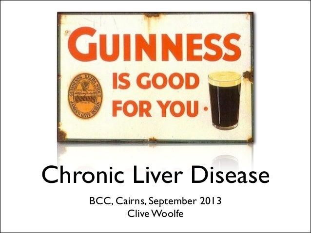 Chronic Liver Disease BCC, Cairns, September 2013  Clive Woolfe