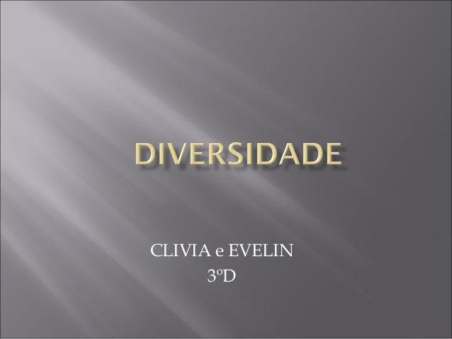 CLIVIA e EVELIN      3ºD