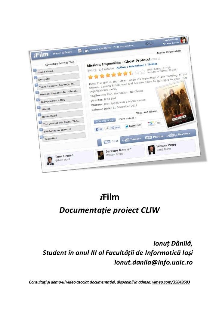 iFilm                 Documentație proiect CLIW                                               Ionuț Dănilă,       Student ...