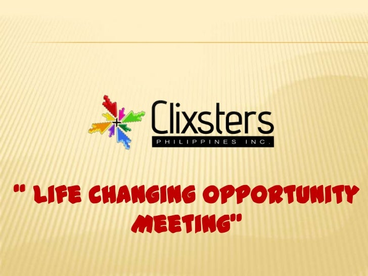 """"""" Life Changing Opportunity          Meeting"""""""