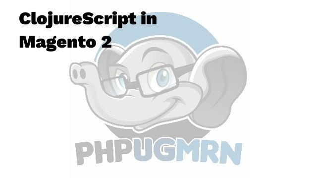 ClojureScript in Magento 2