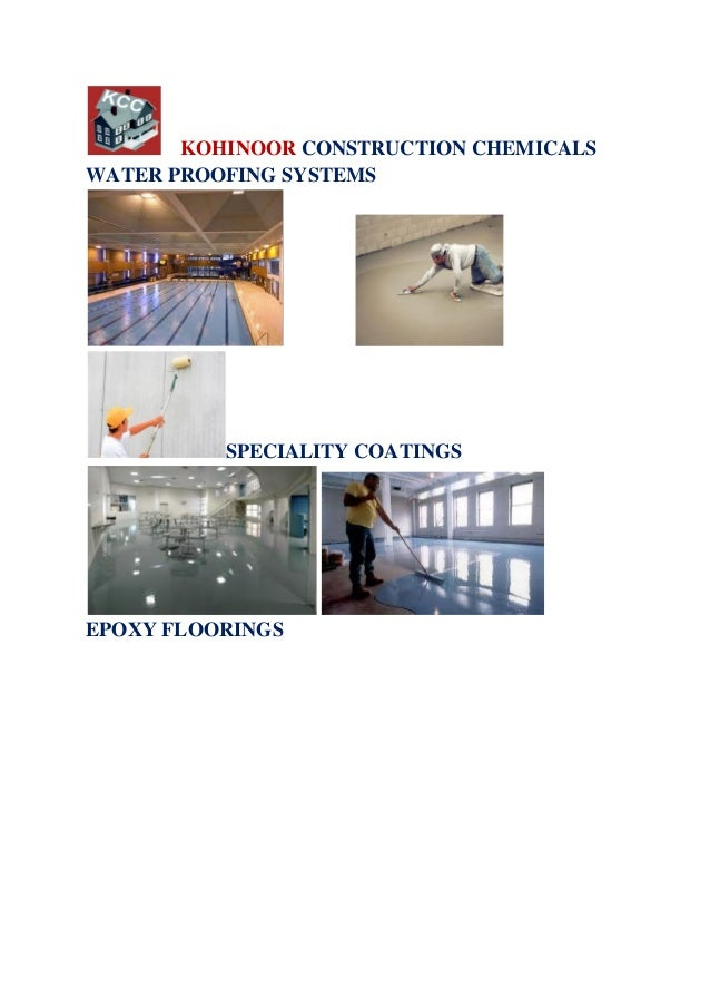KOHINOOR CONSTRUCTION CHEMICALS WATER PROOFING SYSTEMS SPECIALITY COATINGS EPOXY FLOORINGS