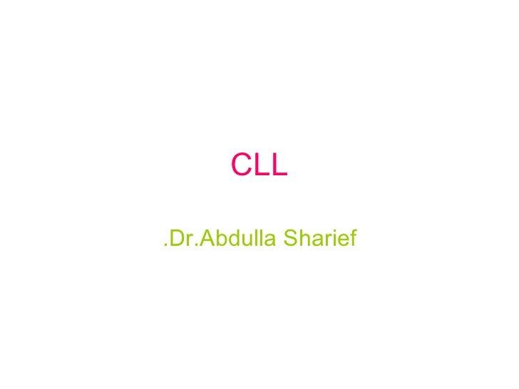 CLL Dr.Abdulla Sharief.