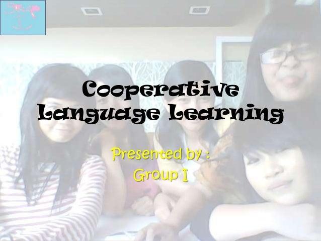 CooperativeLanguage LearningPresented by :Group I