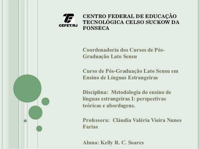 CENTRO FEDERAL DE EDUCAÇÃOTECNOLÓGICA CELSO SUCKOW DAFONSECACoordenadoria dos Cursos de Pós-Graduação Lato SensuCurso de P...