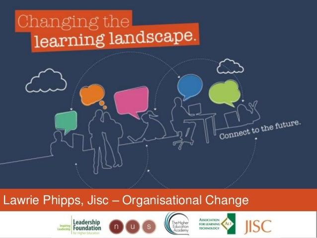 Lawrie Phipps, Jisc – Organisational Change