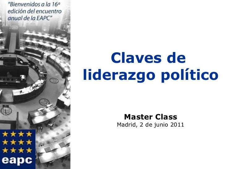 Claves de  liderazgo político Master Class Madrid, 2 de junio 2011