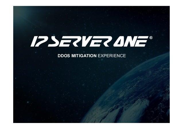 DDOS MITIGATION EXPERIENCE