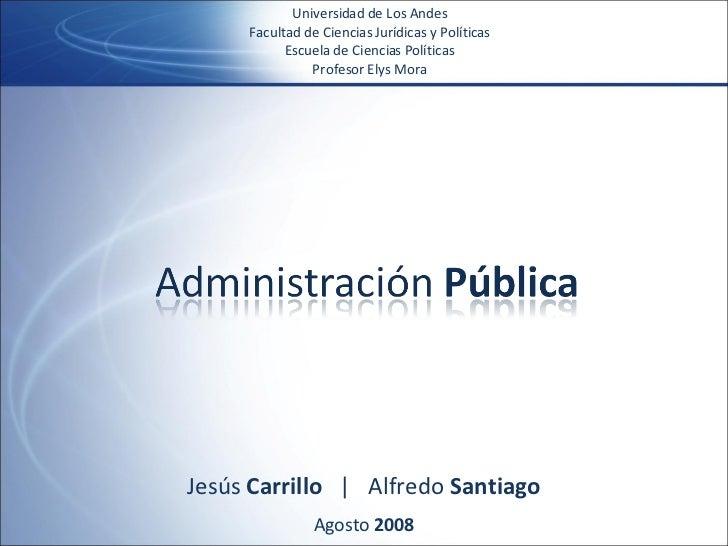 Universidad de Los Andes Facultad de Ciencias Jurídicas y Políticas Escuela de Ciencias Políticas Profesor Elys Mora Jesús...