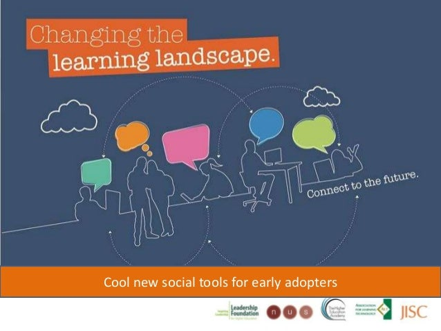 Changing the learning landscapeCool new social tools for early adopters