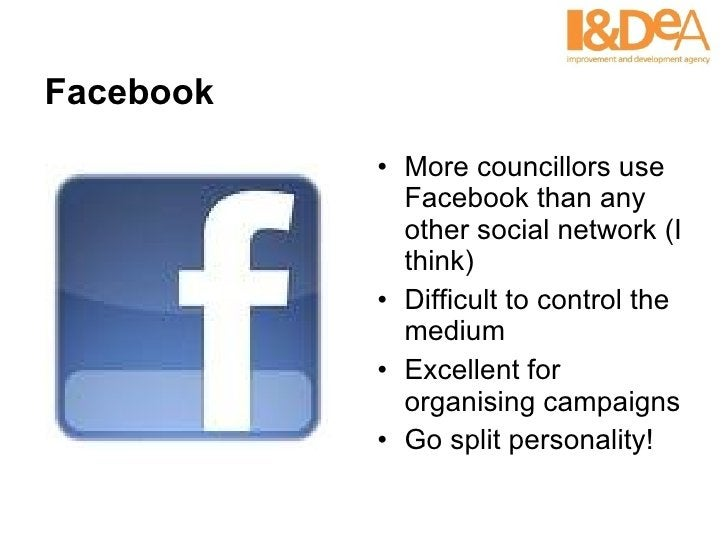 Facebook <ul><li>More councillors use Facebook than any other social network (I think) </li></ul><ul><li>Difficult to cont...