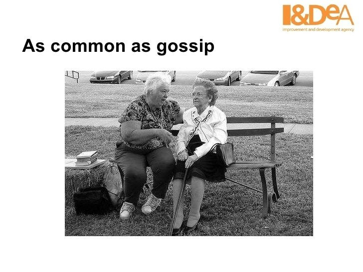 As common as gossip