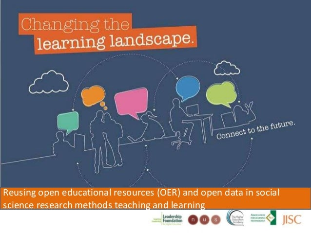 Changing the learning landscape Reusing open educational resources (OER) and open data in social science research methods ...