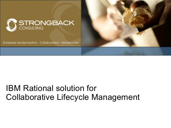 IBM Rational solution forCollaborative Lifecycle Management