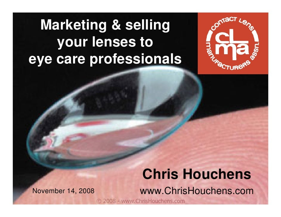 Marketing & selling     your lenses to eye care professionals                                        Chris Houchens Novemb...