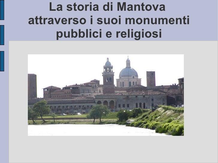 La storia di Mantova  attraverso i suoi monumenti pubblici e religiosi
