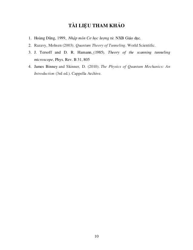 TÀI LIỆU THAM KHẢO  1. Hoàng Dũng, 1999, Nhập môn Cơ học lượng tử. NXB Giáo dục.  2. Razavy, Mohsen (2003). Quantum Theory...