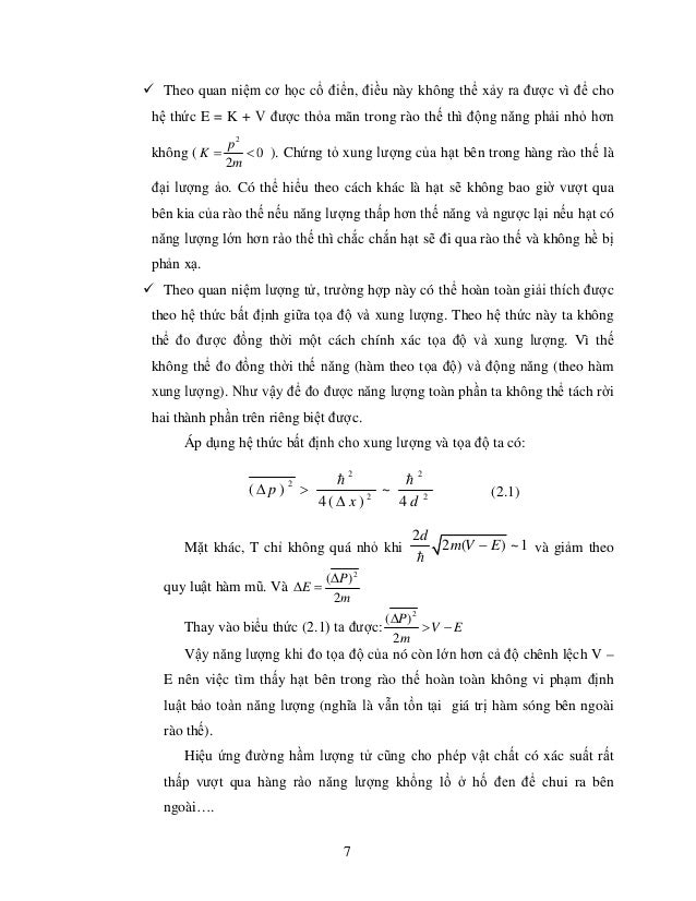  Theo quan niệm cơ học cổ điển, điều này không thể xảy ra được vì để cho  hệ thức E = K + V được thỏa mãn trong rào thế t...
