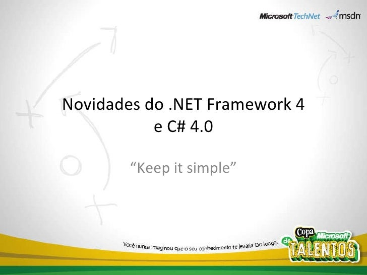 """Novidades do .NET Framework 4 e C# 4.0 """" Keep it simple"""""""