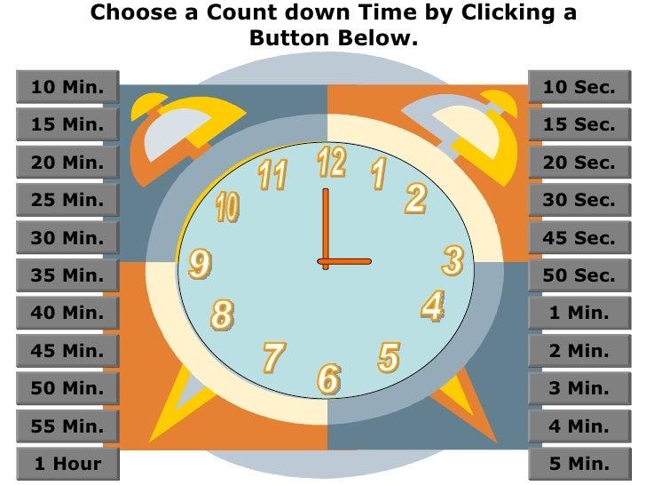 Choose a Count down Time by Clicking a Button Below. 12 11 10 9 8 7 6 5 4 3 2 1 55 Min. 50 Min. 45 Min. 40 Min. 35 Min. 30...