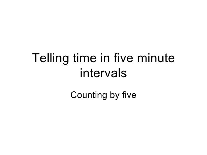 Telling time in five minute intervals Counting by five