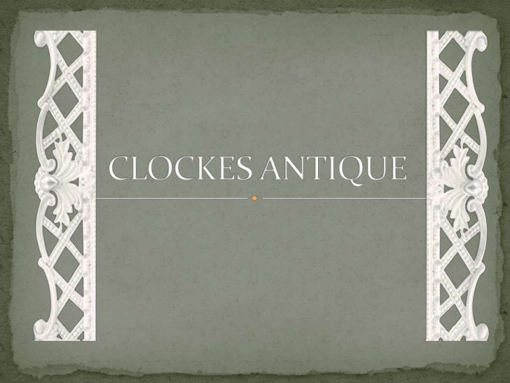 Clockes antique
