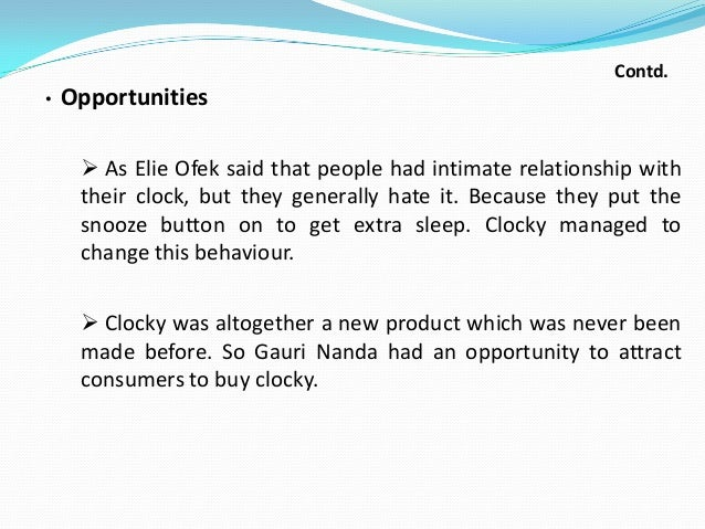 Contd. •  Opportunities  As Elie Ofek said that people had intimate relationship with their clock, but they generally hat...