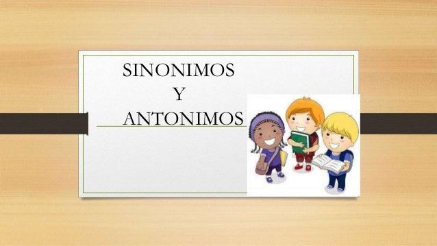 SINONIMOS Y ANTONIMOS
