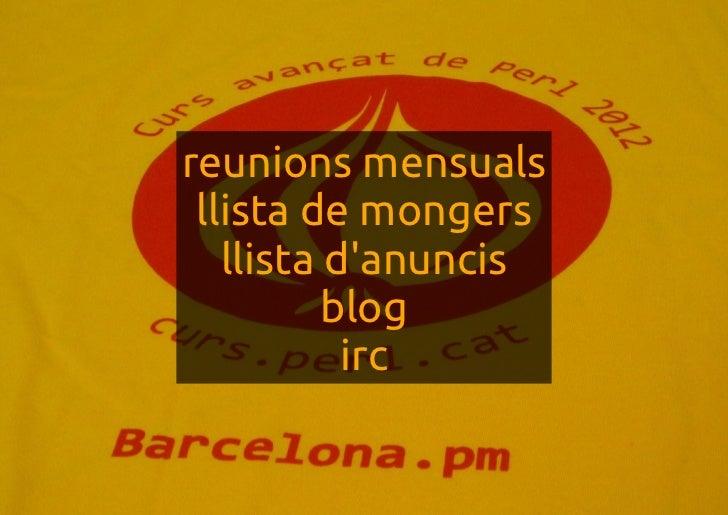 reunions mensuals llista de mongers   llista danuncis          blog           irc