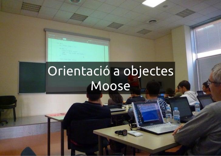 Orientació a objectes       Moose