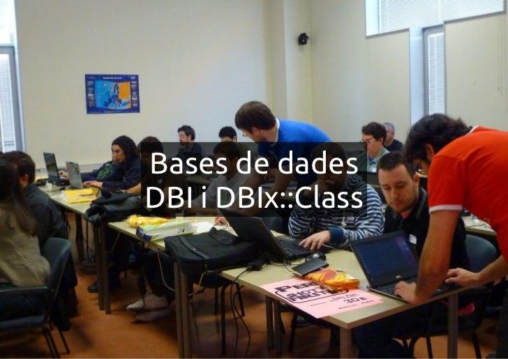 Bases de dadesDBI i DBIx::Class