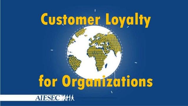 Customer Loyalty  for Organizations