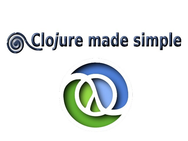 AssumptionsSome experience with Java development             Little or no experience with ClojureYou want to try something...