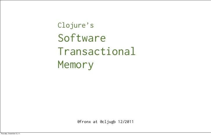 Clojure's                            Software                            Transactional                            Memory  ...