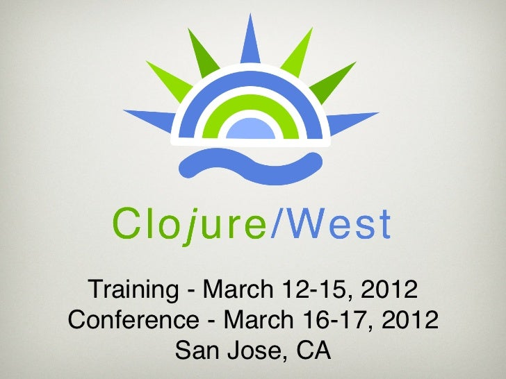 Training - March 12-15, 2012Conference - March 16-17, 2012         San Jose, CA