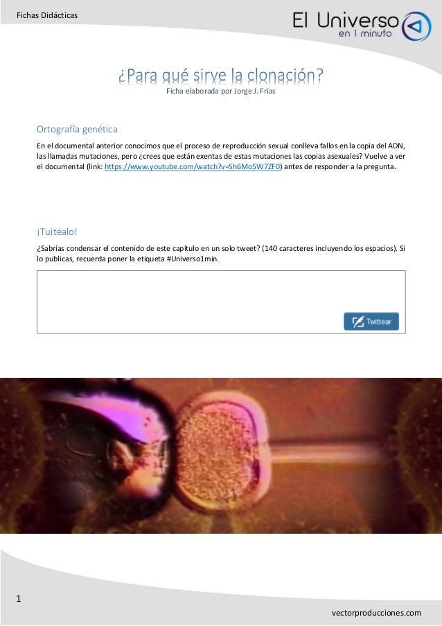 1 Fichas Didácticas vectorproducciones.com Ficha elaborada por Jorge J. Frías Ortografía genética En el documental anterio...