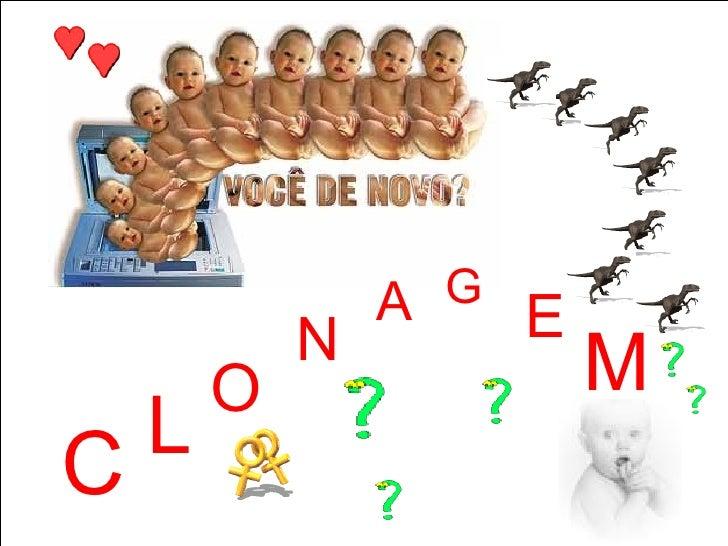 C L O N A G E M