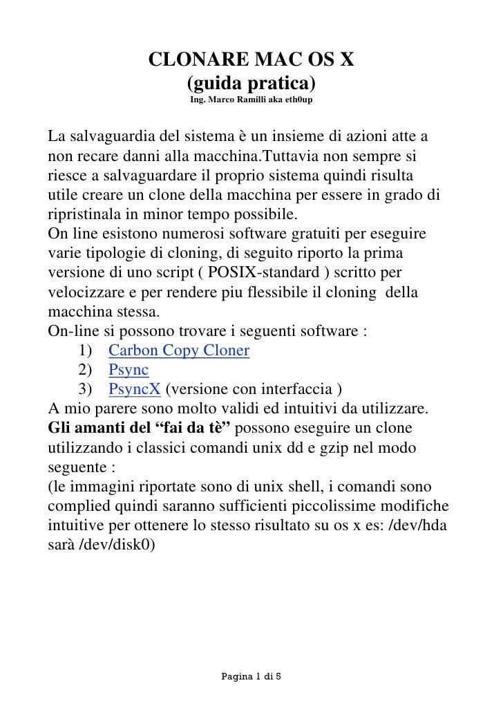 CLONARE MAC OS X                   (guida pratica)                       Ing. Marco Ramilli aka eth0up    La salvaguardia ...