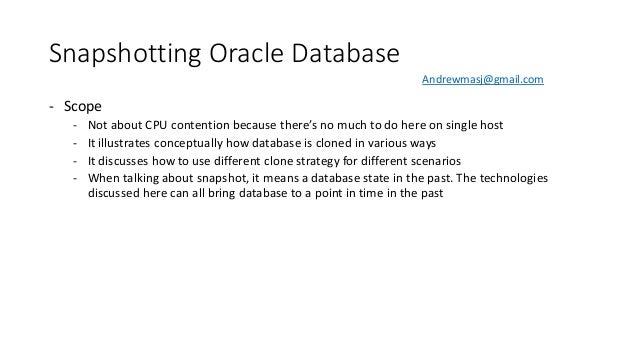 Snapshotting Oracle Database - Scope - Not about CPU contention because there's no much to do here on single host - It ill...