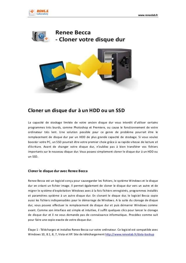 www.reneelab.fr Cloner un disque dur à un HDD ou un SSD La capacité de stockage limitée de votre ancien disque dur vous in...
